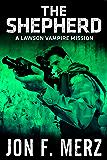 The Shepherd: A Lawson Vampire Mission (The Lawson Vampire Series)