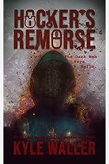 Hacker's Remorse Kindle Edition