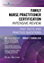 Family Nurse Practitioner Certification Intensive Review, Third Edition: Fast Facts and Practice Questions