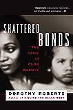 Shattered Bonds: The Color Of Child Welfare