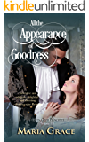 All the Appearance of Goodness: Pride and Prejudice Variation (Given Good Principles Book 3) (English Edition)