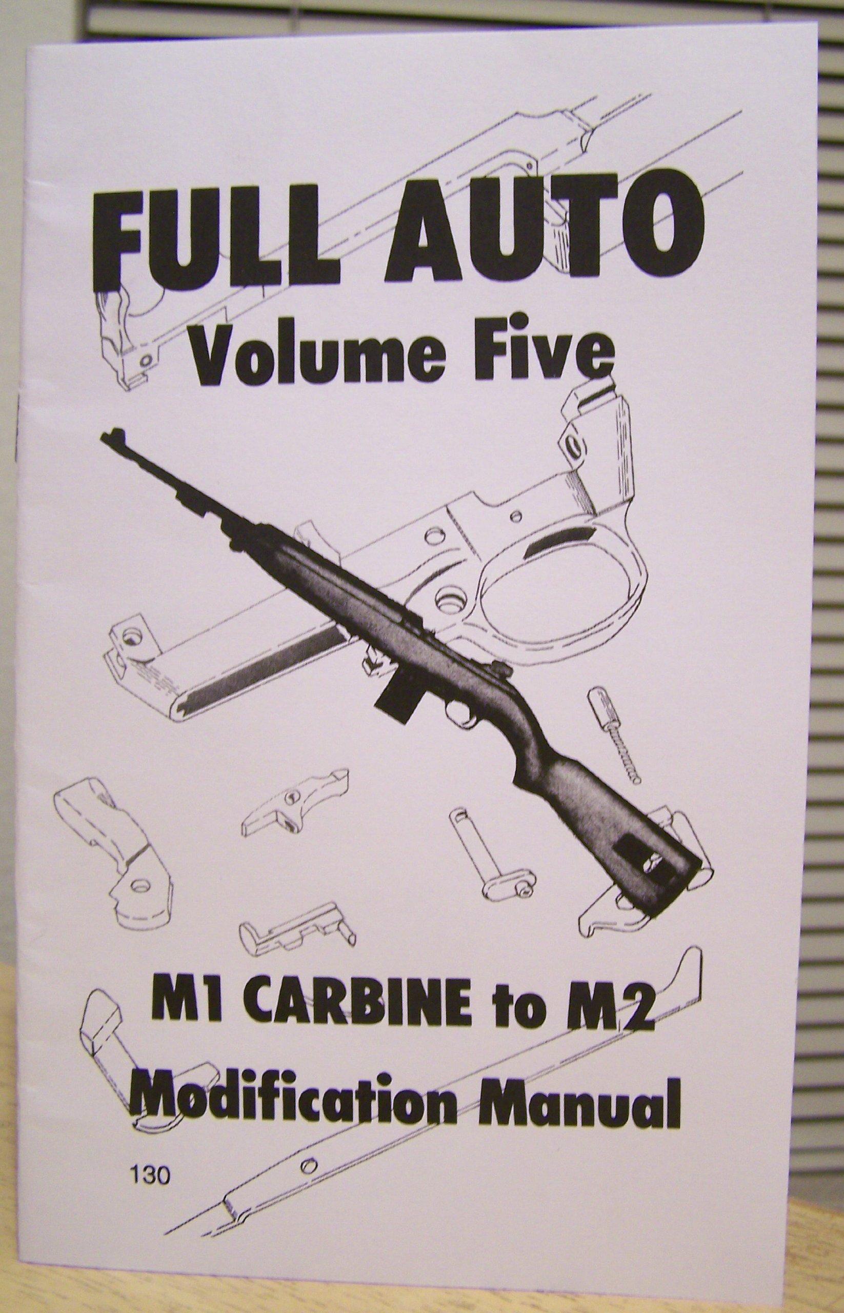 M1 CARBINE TO M2 CONVERSION MODIFICATION MANUAL FULL AUTO MACHINE GUNS  MACHINIST DRAWINGS: DESERT PUBLICATIONS: Amazon.com: Books