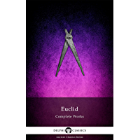 Delphi Collected Works of Euclid (Illustrated) (Delphi Ancient Classics Book 96)