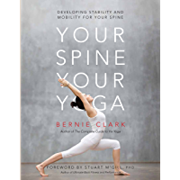 Your Spine, Your Yoga: Developing stability and mobility for your spine