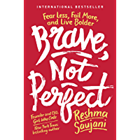 Brave, Not Perfect: Fear Less, Fail More, and Live Bolder (English Edition)