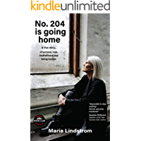 No. 204 is going home: A true story of survival, love, motherhood and being human.