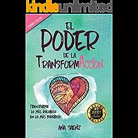 El Poder de la TransformAcción: Transforma lo más doloroso en lo más poderoso