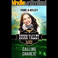 Calling Charlie (Quinn Valley Ranch Book 14)