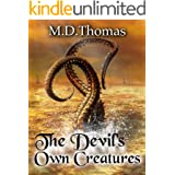The Devil's Own Creatures: A Young Adult Steampunk Novel