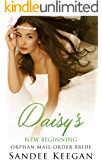 Daisy's New Beginning: Orphan Mail Order Bride