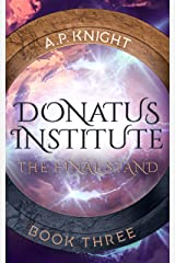 Donatus Institute: The Final Stand Kindle Edition