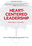 Heart-Centered Leadership: Lead Well, Live Well