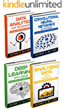 Big Data: 4 Manuscripts – Data Analytics for Beginners, Deep Learning with Keras, Analyzing Data with Power BI, Convolutional Neural Networks in Python (English Edition)