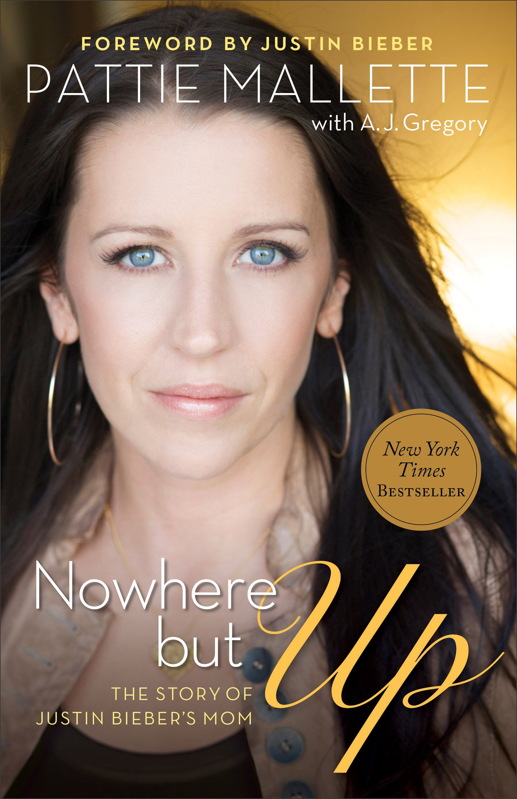 Nowhere But Up The Story Of Justin Bieber S Mom Pattie Mallette