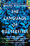 The Language of Butterflies: How Thieves, Hoarders, Scientists, and Other Obsessives Unlocked the Secrets of the World's…