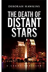 The Death of Distant Stars, A Legal Thriller (The Warrick-Thompson Files Book 4) Kindle Edition