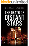The Death of Distant Stars, A Legal Thriller (The Warrick Thompson Files Book 4)