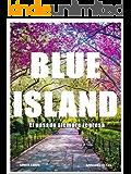 BLUE ISLAND: El pasado siempre regresa