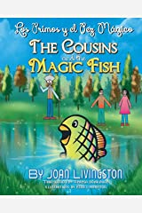 The Cousins and the Magic Fish / Los primos y el pez mágico  Bilingual Spanish- English Paperback