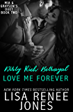 Dirty Rich Betrayal: Love Me Forever: (Mia and Grayson duet book two)
