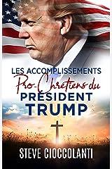 Les accomplissements pro-chrétiens du président Trump: President Trump's Pro-Christian Accomplishments (French Edition) Kindle Edition