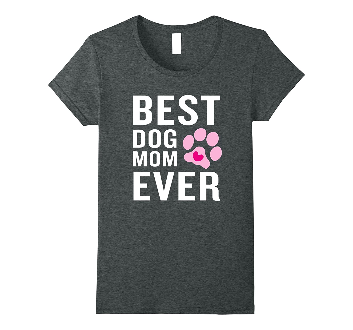 Funny Best Dog Mom Ever T-Shirt Pink Paw Heart-Teevkd