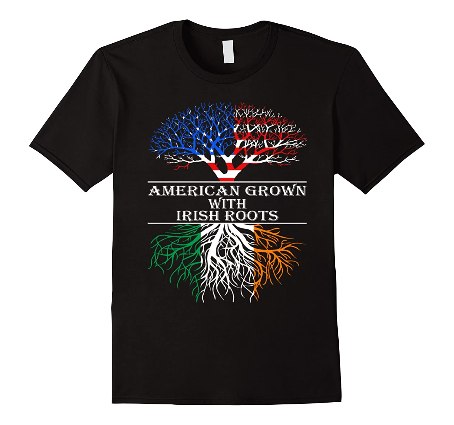 American Grown With Irish Roots T-Shirt-CL