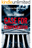 Case for Compensation (Alistair Duncan Thriller Book 1)