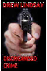 Disorganised Crime (Ben Hood Thrillers Book 12) Kindle Edition