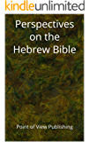 Perspectives on the Hebrew Bible