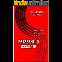 Pressenti o assalto!: Crônicas de um taxista carioca 2