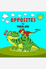 Opposites for Toddlers: A Book to Learn for Toddlers, Kids and Preschoolers. Kindle Edition
