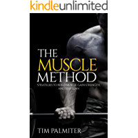 The Muscle Method: Strategies to Build Muscle, Gain Strength, and Stay Lean