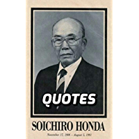 Soichiro Honda Quotes: The Very Best Quotes By The Founder Of Honda Motor Company - Soichiro Honda (English Edition)