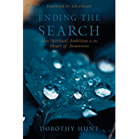 Ending the Search: From Spiritual Ambition to the Heart of Awareness (English Edition)