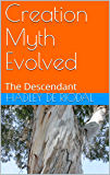 Creation Myth Evolved: The Descendant
