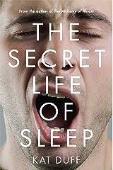 The Secret Life of Sleep Hardcover
