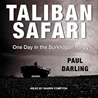 Taliban Safari: One Day in the Surkhagan Valley