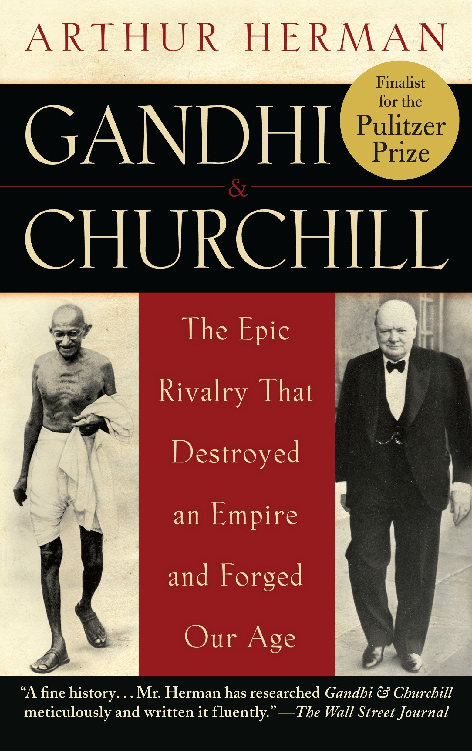 Gandhi & Churchill: The Epic Rivalry That Destroyed an Empire and Forged Our Age: Amazon.es: Arthur Herman: Libros en idiomas extranjeros