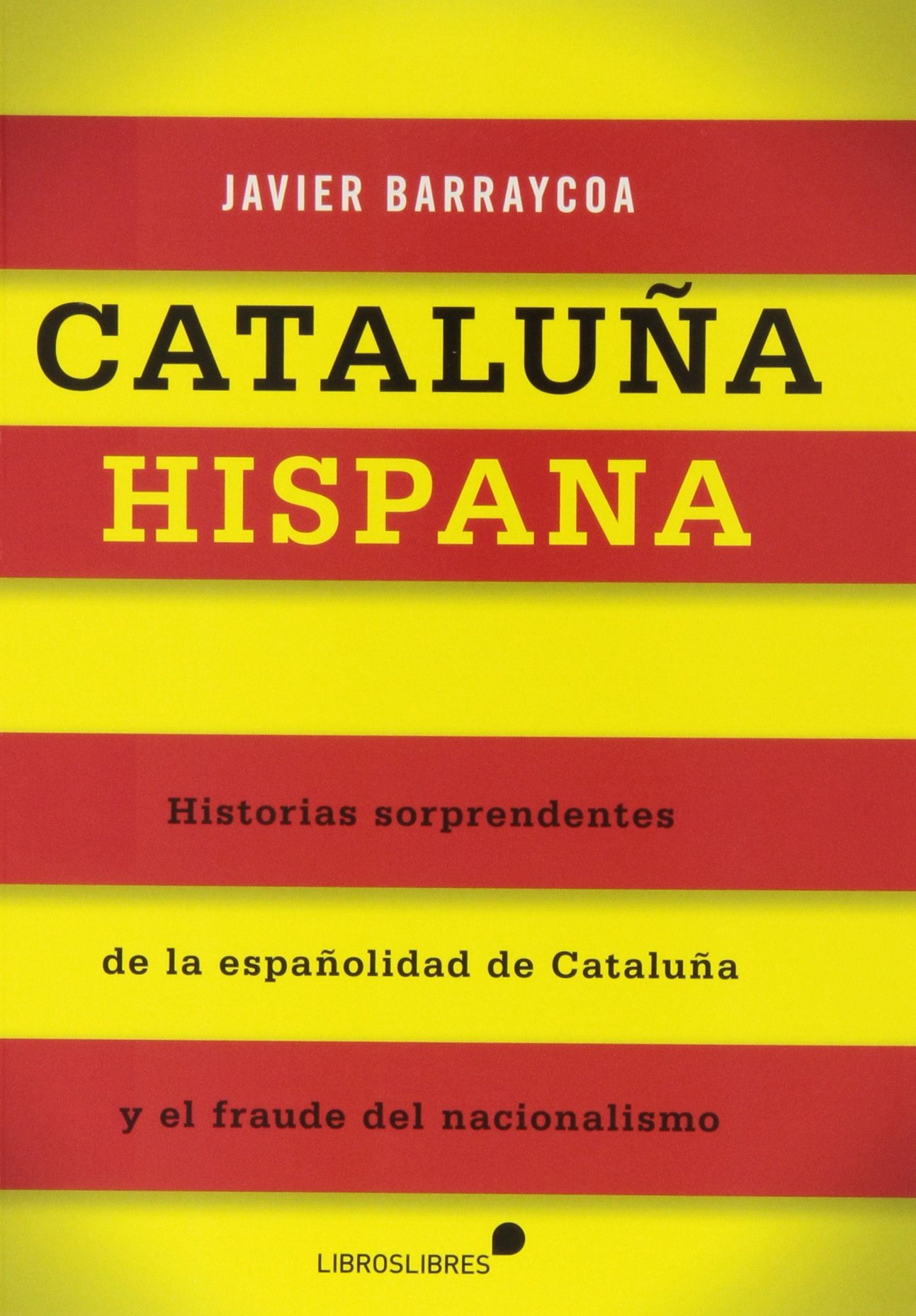 CATALUÑA HISPANA (General): Amazon.es: Barraycoa, Javier: Libros