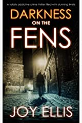 DARKNESS ON THE FENS a totally addictive crime thriller filled with stunning twists Kindle Edition