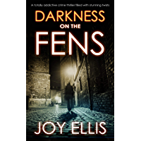 DARKNESS ON THE FENS a totally addictive crime thriller filled with stunning twists (DI Nikki Galena Series Book 10…
