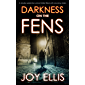 DARKNESS ON THE FENS a totally addictive crime thriller filled with stunning twists (English Edition)