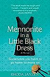Mennonite in a Little Black Dress: A Memoir of Going Home