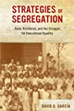 Strategies of Segregation: Race, Residence, and the Struggle for Educational Equality (American Crossroads)