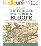 The Family Tree Historical Maps Book - Europe: A Country-by-Country Atlas of European History, 1700s-1900s