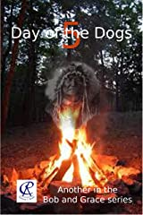 Day of the Dogs 5 (Bob and Grace Series) Kindle Edition