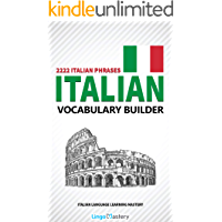 Italian Vocabulary Builder: 2222 Italian Phrases To Learn Italian And Grow Your Vocabulary (Italian Language Learning… book cover