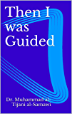Then I was Guided (English Edition)