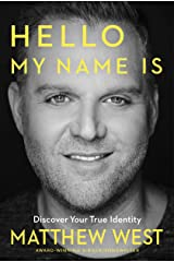 Hello, My Name Is: Discovering Your True Identity Kindle Edition